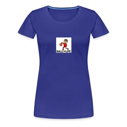 Ball is Life - Women's Premium T-Shirt