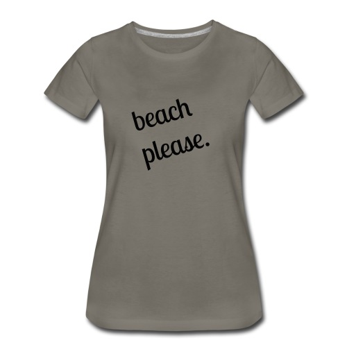 Beach Please shirt (black) - Women's Premium T-Shirt