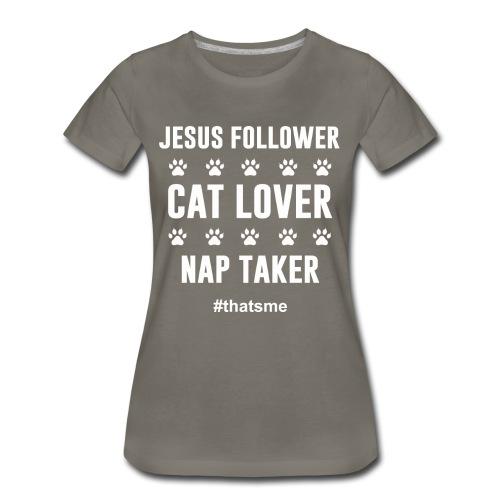 Jesus follower cat lover nap taker - Women's Premium T-Shirt