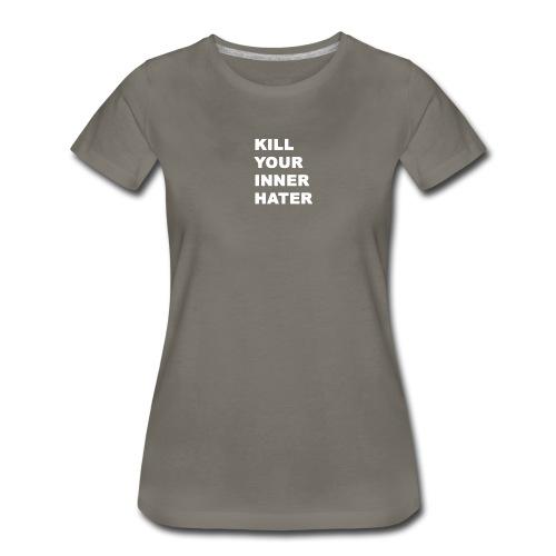 KillYourInnerHater - Women's Premium T-Shirt