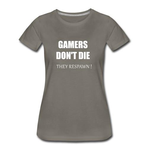 GAMERS DON'T DIE - Women's Premium T-Shirt