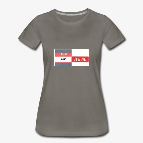 Every thing is lit - Women's Premium T-Shirt