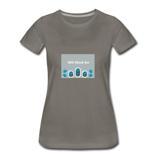 Will_work_for_buttons - Women's Premium T-Shirt