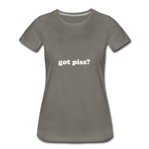 gotpiss - Women's Premium T-Shirt