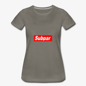 Subpar - Women's Premium T-Shirt