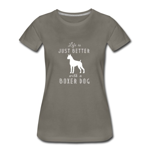 Life Is Just Better With A Dog - Women's Premium T-Shirt