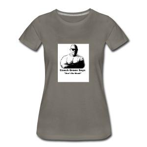 Don't Be Weak - Women's Premium T-Shirt