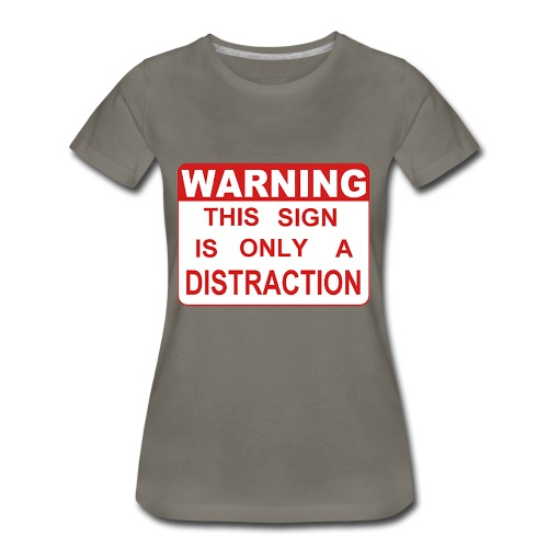 Distraction - Women's Premium T-Shirt