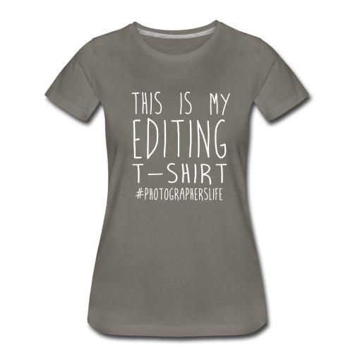 This Is My Editing Top - TShirt - Women's Premium T-Shirt