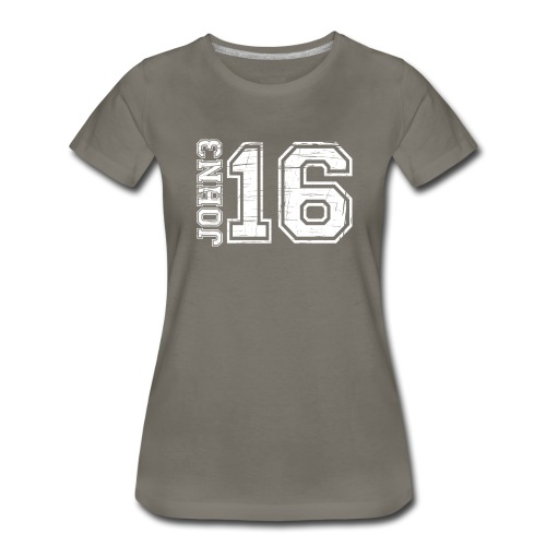 John 3:16 Is the promise we believe in - Women's Premium T-Shirt