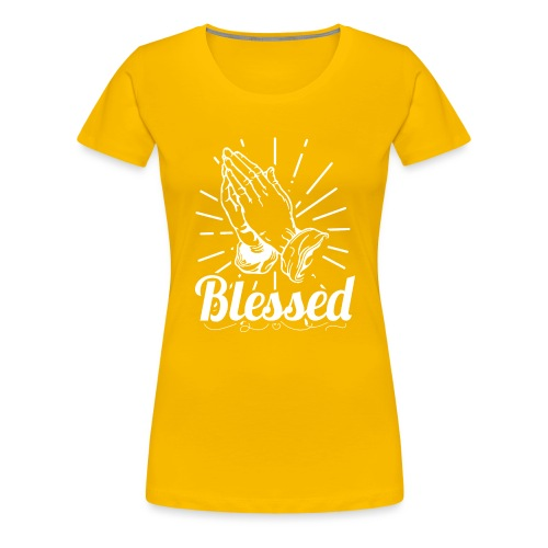 Blessed (White Letters) - Women's Premium T-Shirt