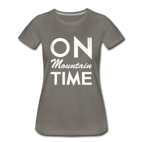 On Mountain Time - Women's Premium T-Shirt