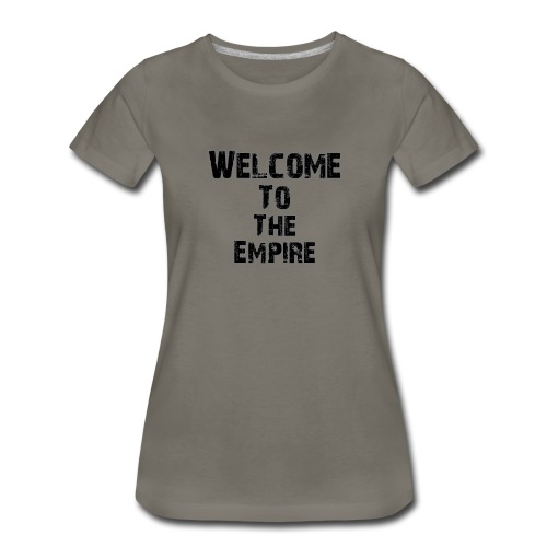 Welcome To The Empire - Women's Premium T-Shirt
