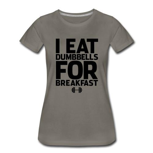 I Eat Dumbbells Gym Motivation - Women's Premium T-Shirt