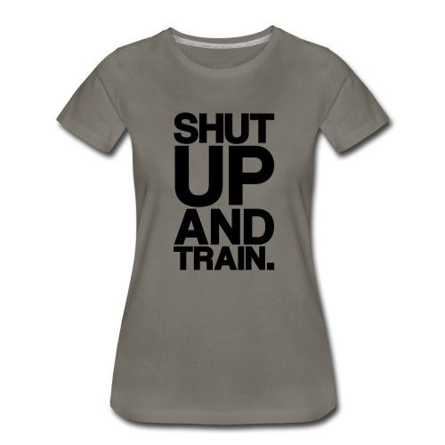 Shut Up Gym Motivation - Women's Premium T-Shirt
