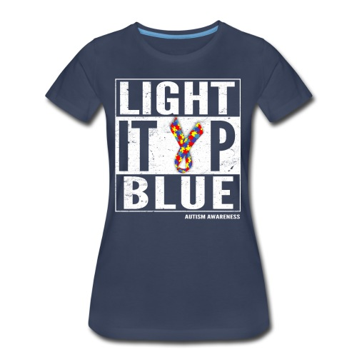 Light It Up Blue For Autism Awareness Shirt/ April - Women's Premium T-Shirt