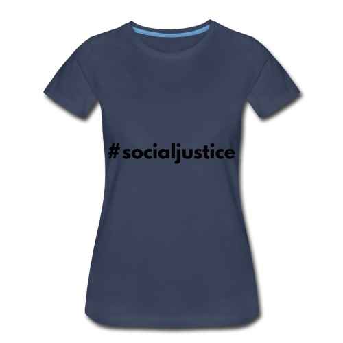 #socialjustice - Women's Premium T-Shirt