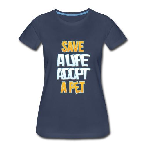 Save a life adopt a pet - Women's Premium T-Shirt