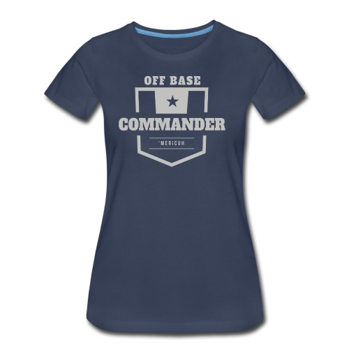 Off Base Commander - Women's Premium T-Shirt