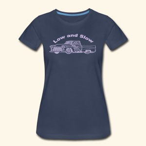 Low and Slow - Women's Premium T-Shirt
