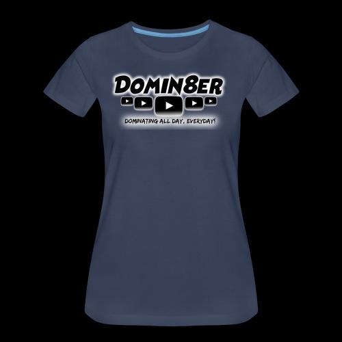 Domin8er - Women's Premium T-Shirt