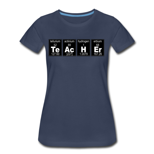 Chemistry TeAcHEr - Women's Premium T-Shirt