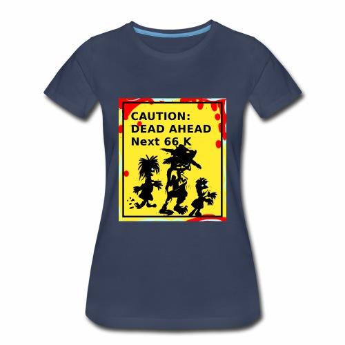 Dead Ahead! - Women's Premium T-Shirt
