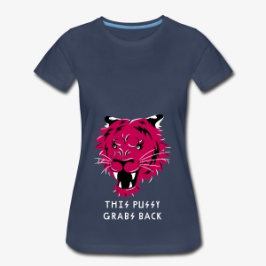 This Pussy Grabs Back - Women's Premium T-Shirt