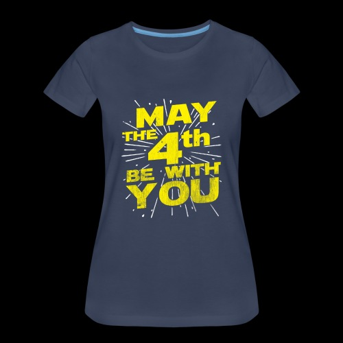 May The 4th Be With You Distressed - Women's Premium T-Shirt