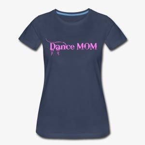Dance Mommy - Women's Premium T-Shirt