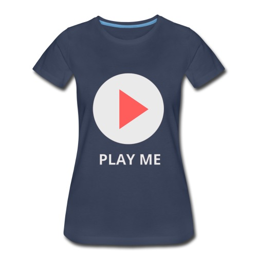 play me - Women's Premium T-Shirt