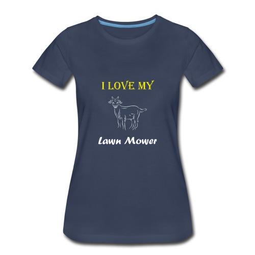 I Love my Lawn Mower Goat Tee - Women's Premium T-Shirt