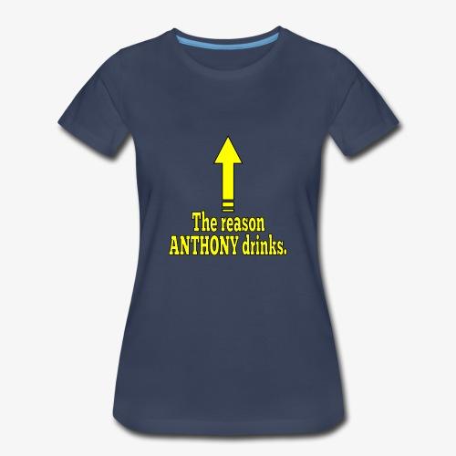 Anthony Drinks - Women's Premium T-Shirt