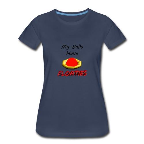 My Balls Have Floaties - Women's Premium T-Shirt