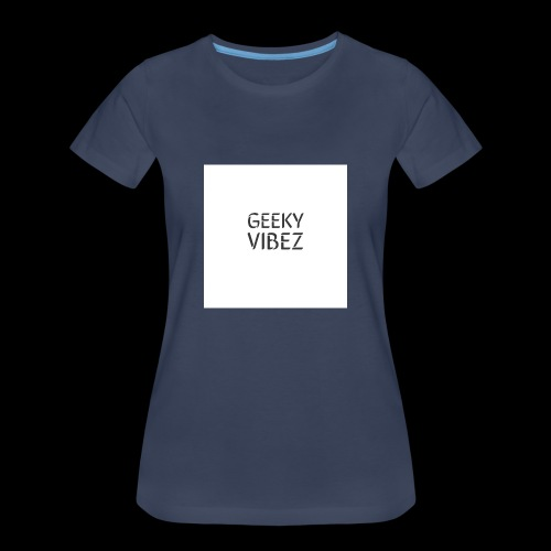 GEEKY VIBEZ - Women's Premium T-Shirt