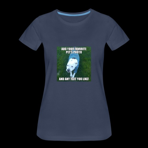 Your dog goes here - Women's Premium T-Shirt