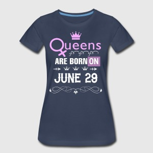 Queens are born on June 29 - Women's Premium T-Shirt