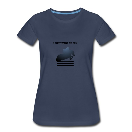 WANT TO FLY - Women's Premium T-Shirt
