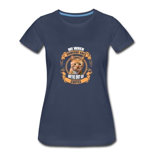 What no Coffee - Women's Premium T-Shirt