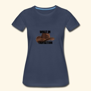 What In Tarnation Meme - Women's Premium T-Shirt