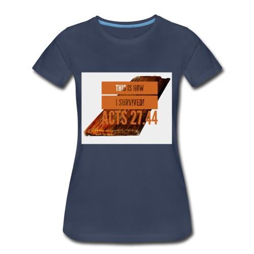 How I survived! - Women's Premium T-Shirt