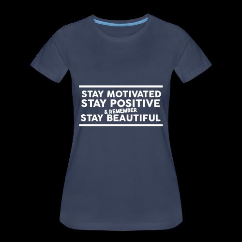 STAY MOTIVATED - Women's Premium T-Shirt