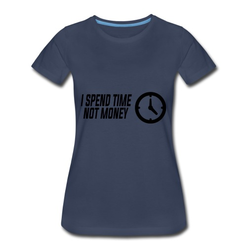 TIME NO MONEY - Women's Premium T-Shirt