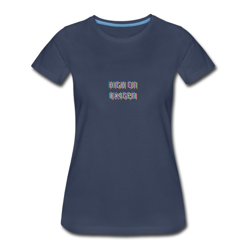 High On Oxygen - Women's Premium T-Shirt
