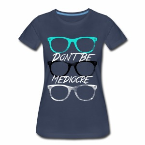 Mediocre Glasses - Women's Premium T-Shirt