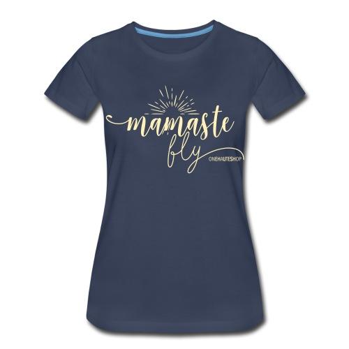 Mamaste Fly Tee - Women's Premium T-Shirt