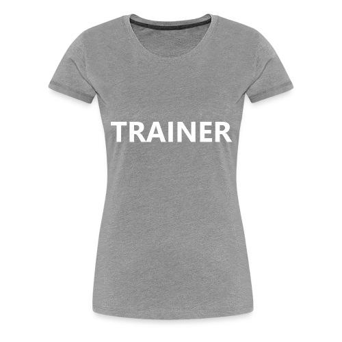 Trainer - Women's Premium T-Shirt