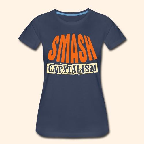 Smash Capitalism - Women's Premium T-Shirt