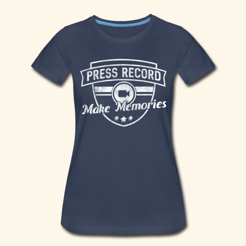pressrecord_makememories2 - Women's Premium T-Shirt