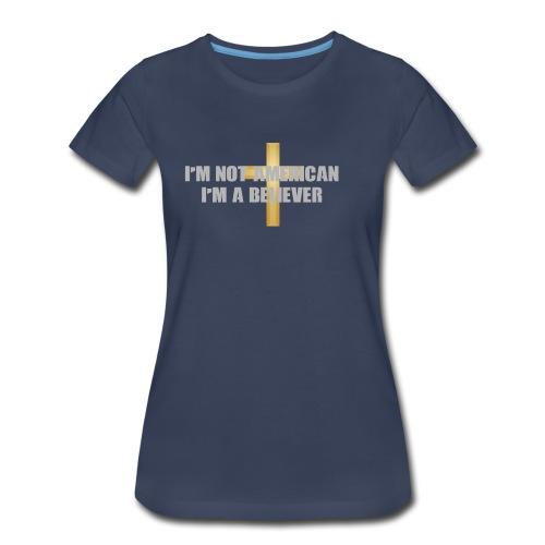 BE A Believer - Women's Premium T-Shirt